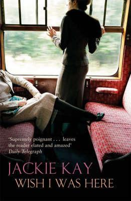 Cover of Wish I Was Here by Jackie Kay